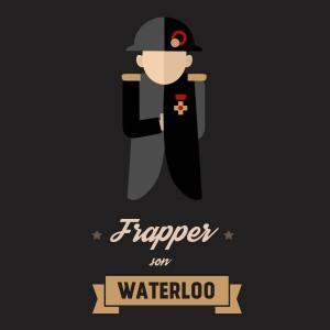 Frapper son Waterloo