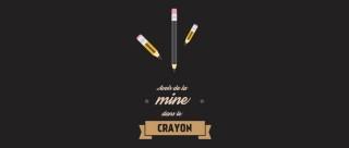 Avoir de la mine dans le crayon
