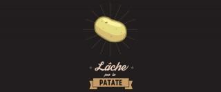Lâche pas la patate