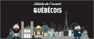 Histoire et origine de l'accent québécois